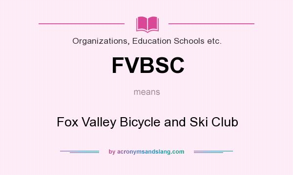 What does FVBSC mean? It stands for Fox Valley Bicycle and Ski Club