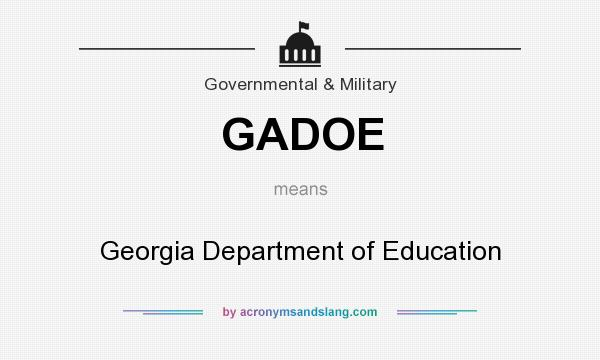 What does GADOE mean? It stands for Georgia Department of Education