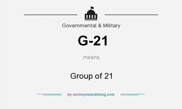 What does G-21 mean? It stands for Group of 21