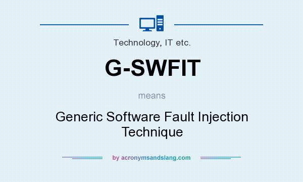 What does G-SWFIT mean? It stands for Generic Software Fault Injection Technique