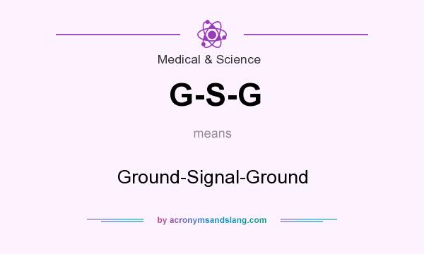 What does G-S-G mean? It stands for Ground-Signal-Ground