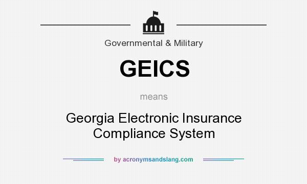 What does GEICS mean? It stands for Georgia Electronic Insurance Compliance System