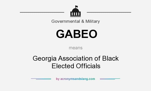 What does GABEO mean? It stands for Georgia Association of Black Elected Officials