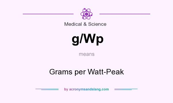 What does g/Wp mean? It stands for Grams per Watt-Peak