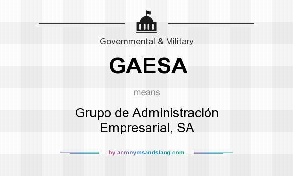 What does GAESA mean? It stands for Grupo de Administración Empresarial, SA