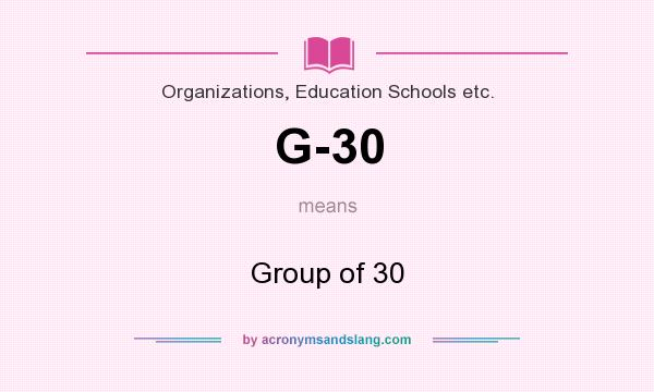 What does G-30 mean? It stands for Group of 30
