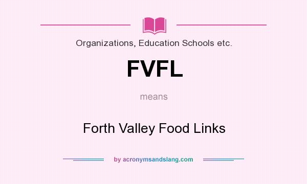 What does FVFL mean? It stands for Forth Valley Food Links