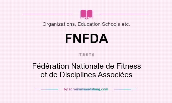 What does FNFDA mean? It stands for Fédération Nationale de Fitness et de Disciplines Associées