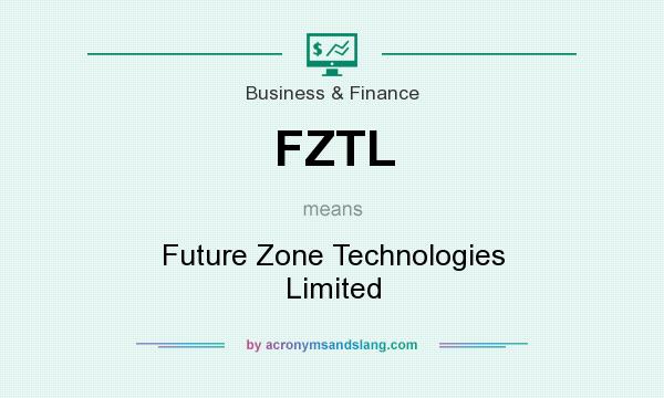 What does FZTL mean? It stands for Future Zone Technologies Limited