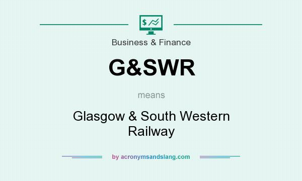 What does G&SWR mean? It stands for Glasgow & South Western Railway