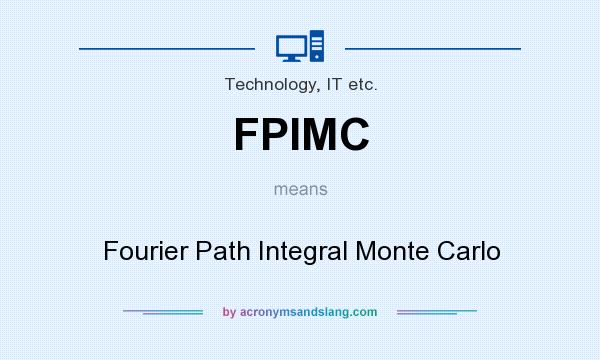 What does FPIMC mean? It stands for Fourier Path Integral Monte Carlo