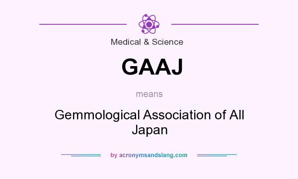 What does GAAJ mean? It stands for Gemmological Association of All Japan