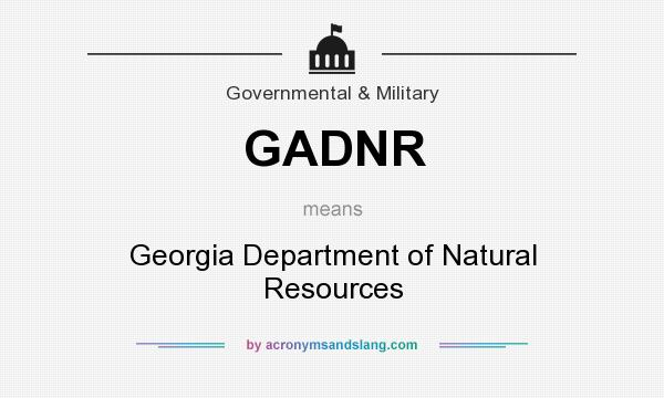 What does GADNR mean? It stands for Georgia Department of Natural Resources