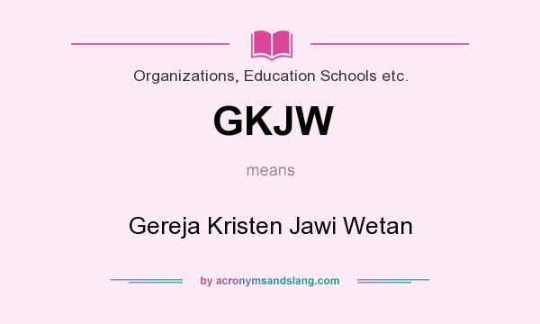 What does GKJW mean? It stands for Gereja Kristen Jawi Wetan