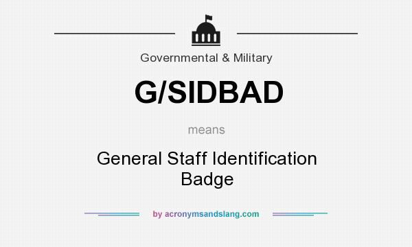 What does G/SIDBAD mean? It stands for General Staff Identification Badge