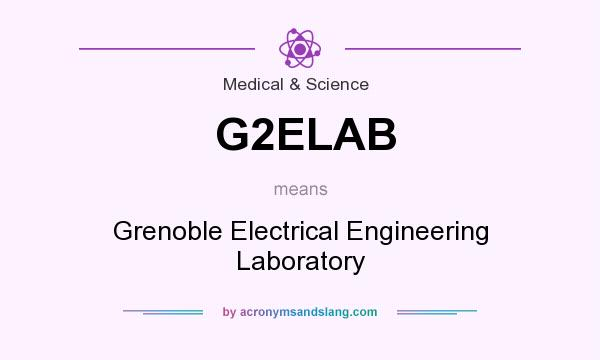 What does G2ELAB mean? It stands for Grenoble Electrical Engineering Laboratory
