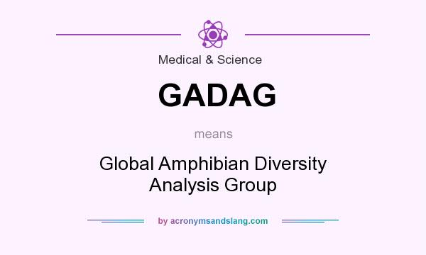 What does GADAG mean? It stands for Global Amphibian Diversity Analysis Group