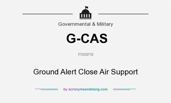 What does G-CAS mean? It stands for Ground Alert Close Air Support