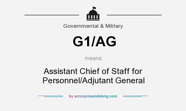 What does G1/AG mean? It stands for Assistant Chief of Staff for Personnel/Adjutant General