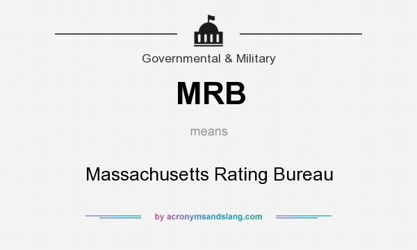 What does MRB mean? It stands for Massachusetts Rating Bureau
