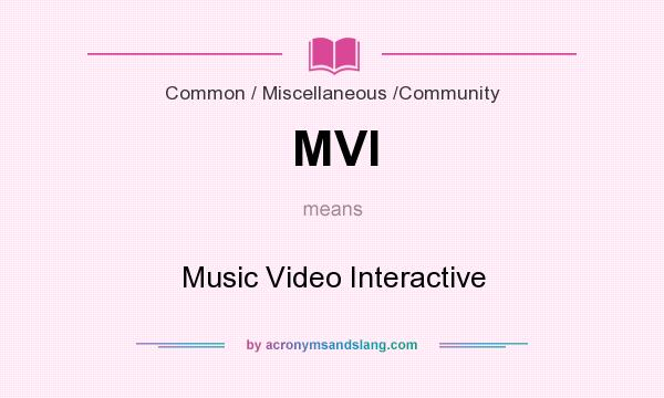 What does MVI mean? It stands for Music Video Interactive