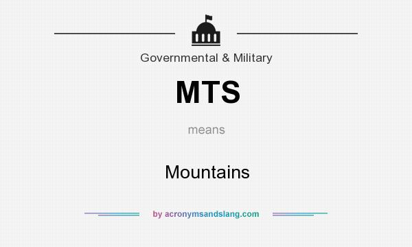 What does MTS mean? It stands for Mountains