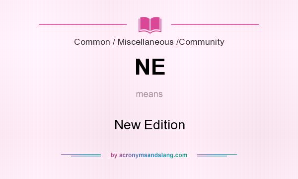 What does NE mean? It stands for New Edition