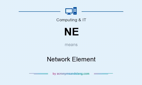 What does NE mean? It stands for Network Element