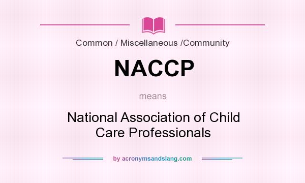 What does NACCP mean? It stands for National Association of Child Care Professionals