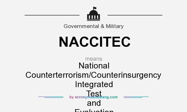 What does NACCITEC mean? It stands for National Counterterrorism/Counterinsurgency Integrated Test and Evaluation Center