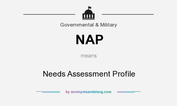 What does NAP mean? It stands for Needs Assessment Profile
