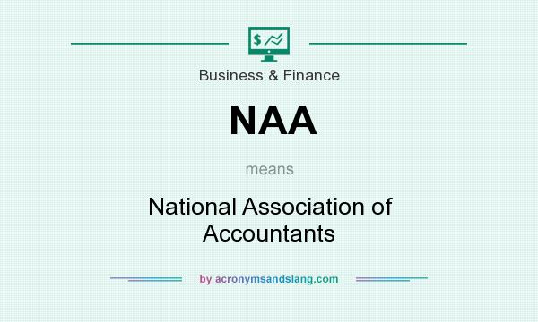 What does NAA mean? It stands for National Association of Accountants