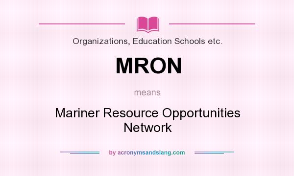 What does MRON mean? It stands for Mariner Resource Opportunities Network
