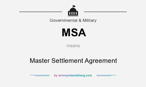 Msa - Master Settlement Agreement In Government & Military By