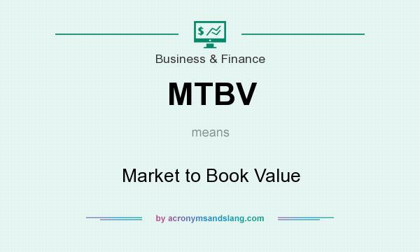 What does MTBV mean? It stands for Market to Book Value