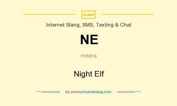 What does NE mean? It stands for Night Elf