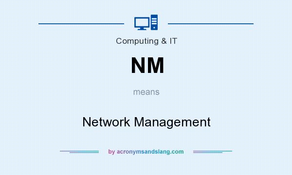 What does NM mean? It stands for Network Management