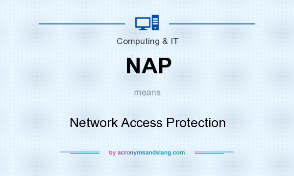 What does NAP mean? It stands for Network Access Protection