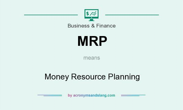 Mrp  Money Resource Planning In Business  Finance By