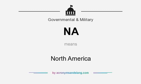 What does NA mean? It stands for North America