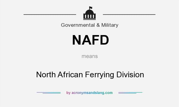 What does NAFD mean? It stands for North African Ferrying Division
