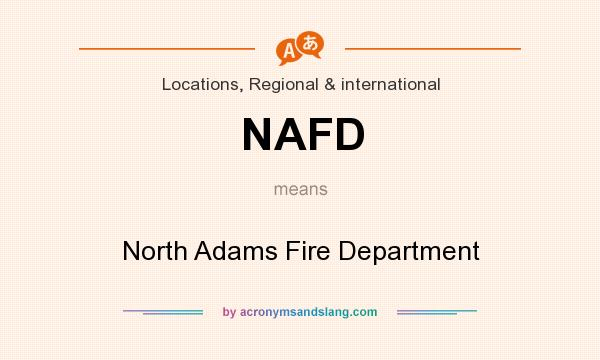 What does NAFD mean? It stands for North Adams Fire Department