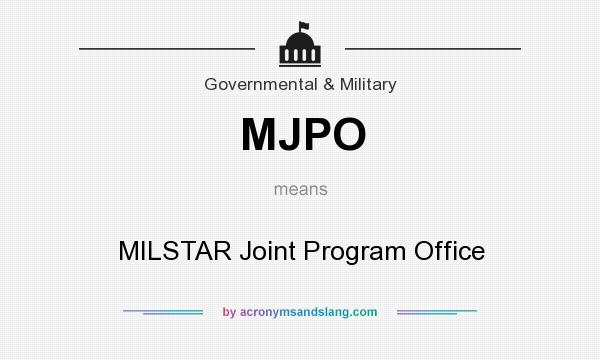 What does MJPO mean? It stands for MILSTAR Joint Program Office