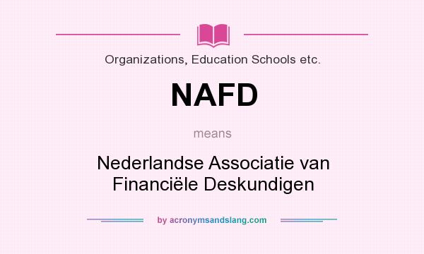 What does NAFD mean? It stands for Nederlandse Associatie van Financiële Deskundigen
