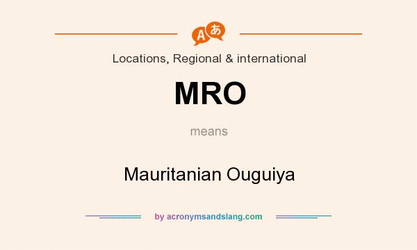 What does MRO mean? It stands for Mauritanian Ouguiya