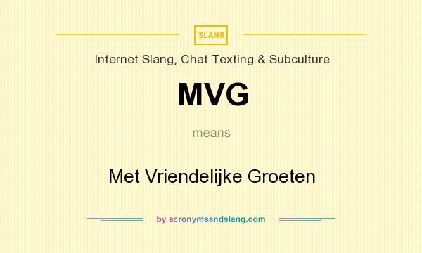 met vriendelijke groet meaning MVG   Met Vriendelijke Groeten in InterSlang, Chat Texting