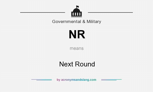 What does NR mean? It stands for Next Round
