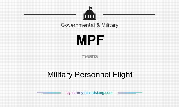 What does MPF mean? It stands for Military Personnel Flight