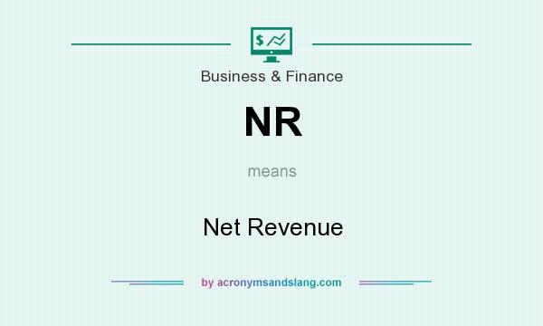 What does NR mean? It stands for Net Revenue