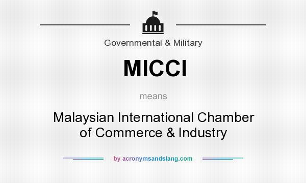 Micci Malaysian International Chamber Of Commerce Industry By Acronymsandslang Com